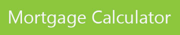 Mortgage Calculator, click here